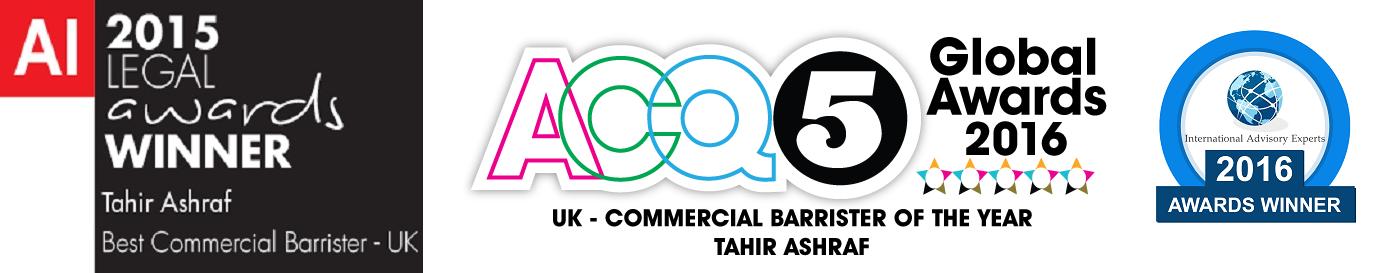 Multi-Award-Winning Barrister Tahir Ashraf Best Commercial Barrister UK 2015 AI Legal Awards, UK Commercial Barrister of the Year 2016 ACQ Global Awards International Advisory Expert 2016 Awards Winner
